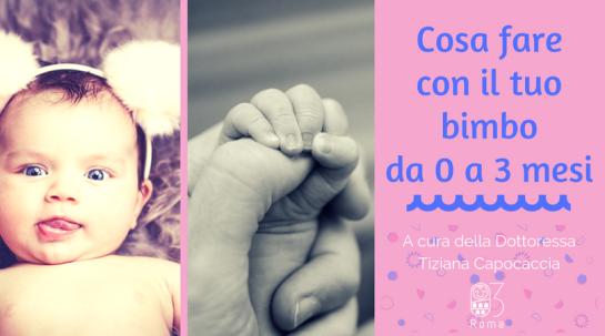 Cosa fare con un neonato da 0 a 3 mesi